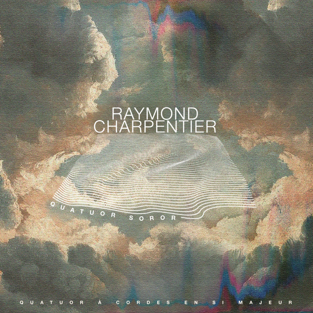 Quatuor en Si majeur de Raymond Charpentier par le Quatuor Soror